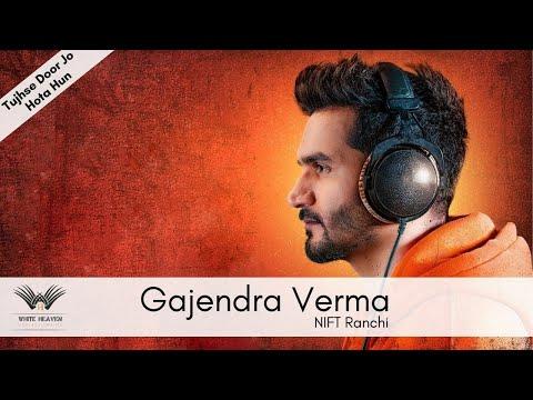 tujhse door jo hota hu live by gajendra verma at JINKS 16, NIFFT Ranchi