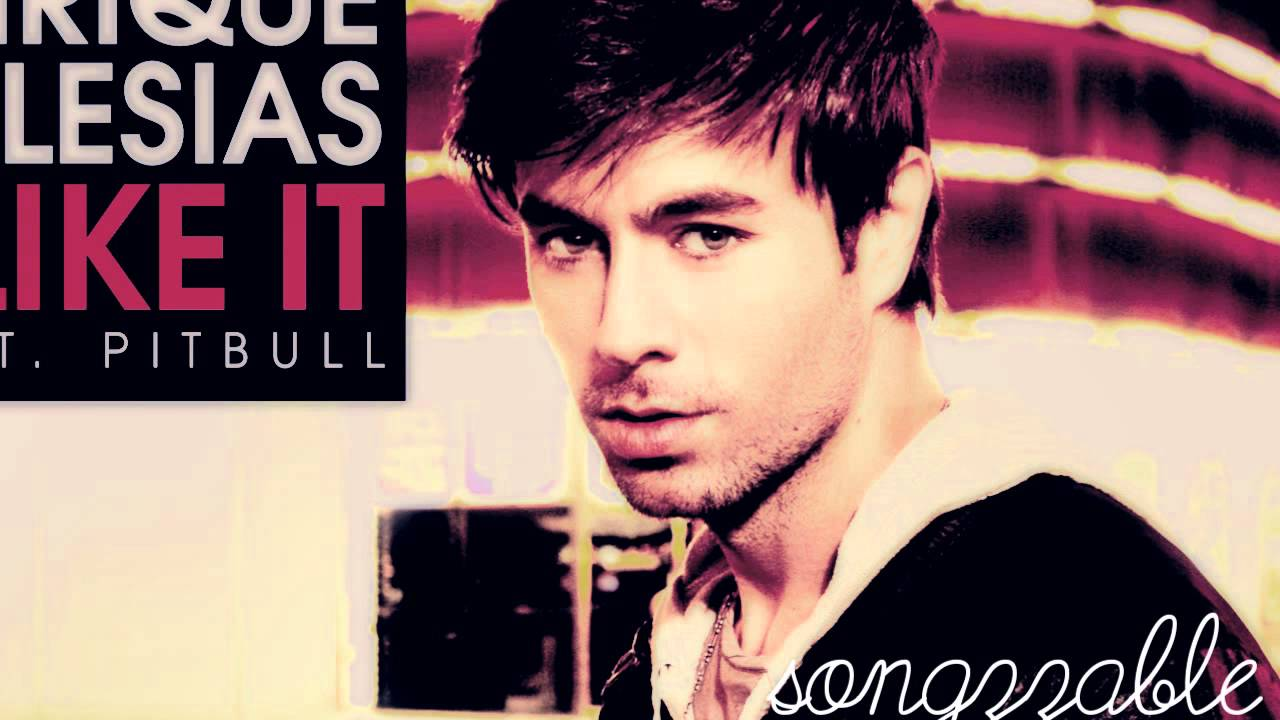 Enrique Iglesias I Like It + Download+Lyrics - YouTube