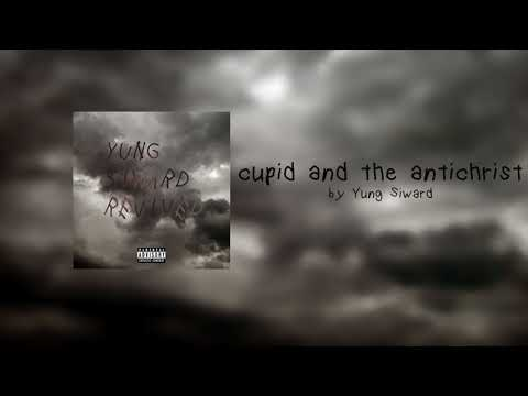 cupid and the antichrist - Yung Siward