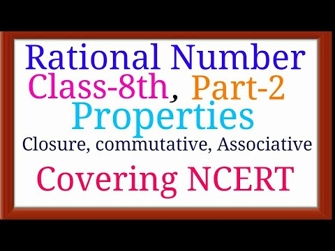 Rational Number Class-8th Part-2: Properties of Rational Number, Closure, Commutative, Associative