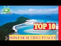 Top 10 MOST BEAUTIFUL PLACES To Visit Before You Die mp3