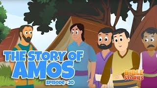 Bible Stories for Kids The Story of Amos Episode 20