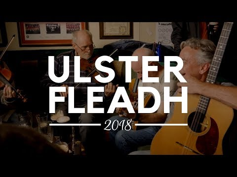 Ulster Fleadh 2018 - Traditional Irish Music, Songs and Dance