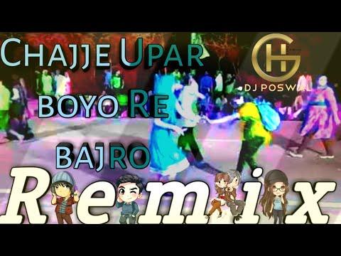 Chajje Upar Boyo Re Bajro (Remix) | Dj Poswal | Raggton Mix | Dj Remix Song 2019 | Dj Song 2019 |