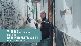Y-DRA VS AYU PERMATA SARI - NO-BRAIN DANCE (No-Brain Dance Video Series) thumbnail