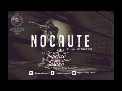 Império Insano - Nocaute (Prod. Hypnotiqz)