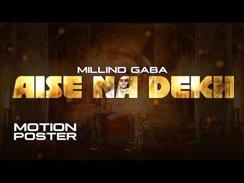 Millind Gaba Aise Na Dekh (ऐसे ना देख) Motion PosterNew Hindi Song   Releasing 29 November