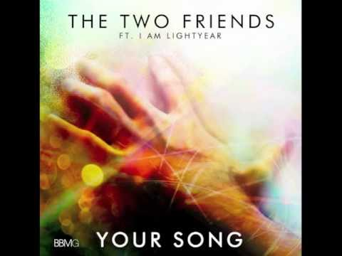 Your Song (Original Mix) - Two Friends ft. I Am Lightyear