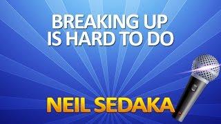Breaking Up Is Hard To Do - KARAOKE
