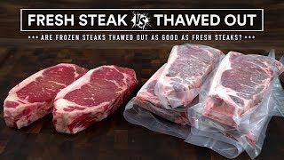 Are Previously FROZEN Stęaks as GOOD as FRESH Steaks?