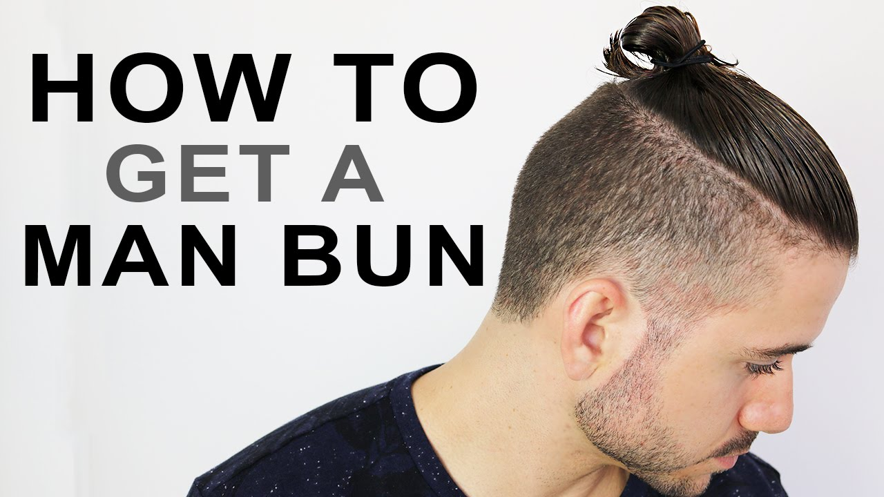 How To Get A Man Bun Or Top Knot Mens Hairstyle Tutorial Youtube