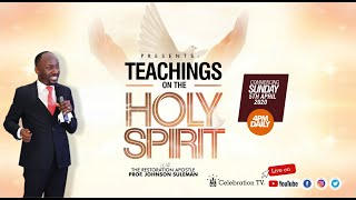 TEACHING On The HOLY SPIRIT With Apostle Johnson Suleman From CelebrationTV Studios (5th April 2020)