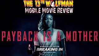 Mobile Movie Review Breaking In 2018