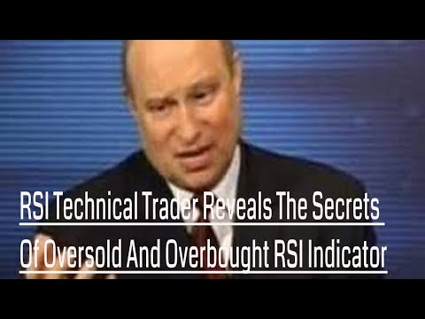RSI Technical Trader Reveals The Secrets Of Oversold And Overbought RSI Indicator
