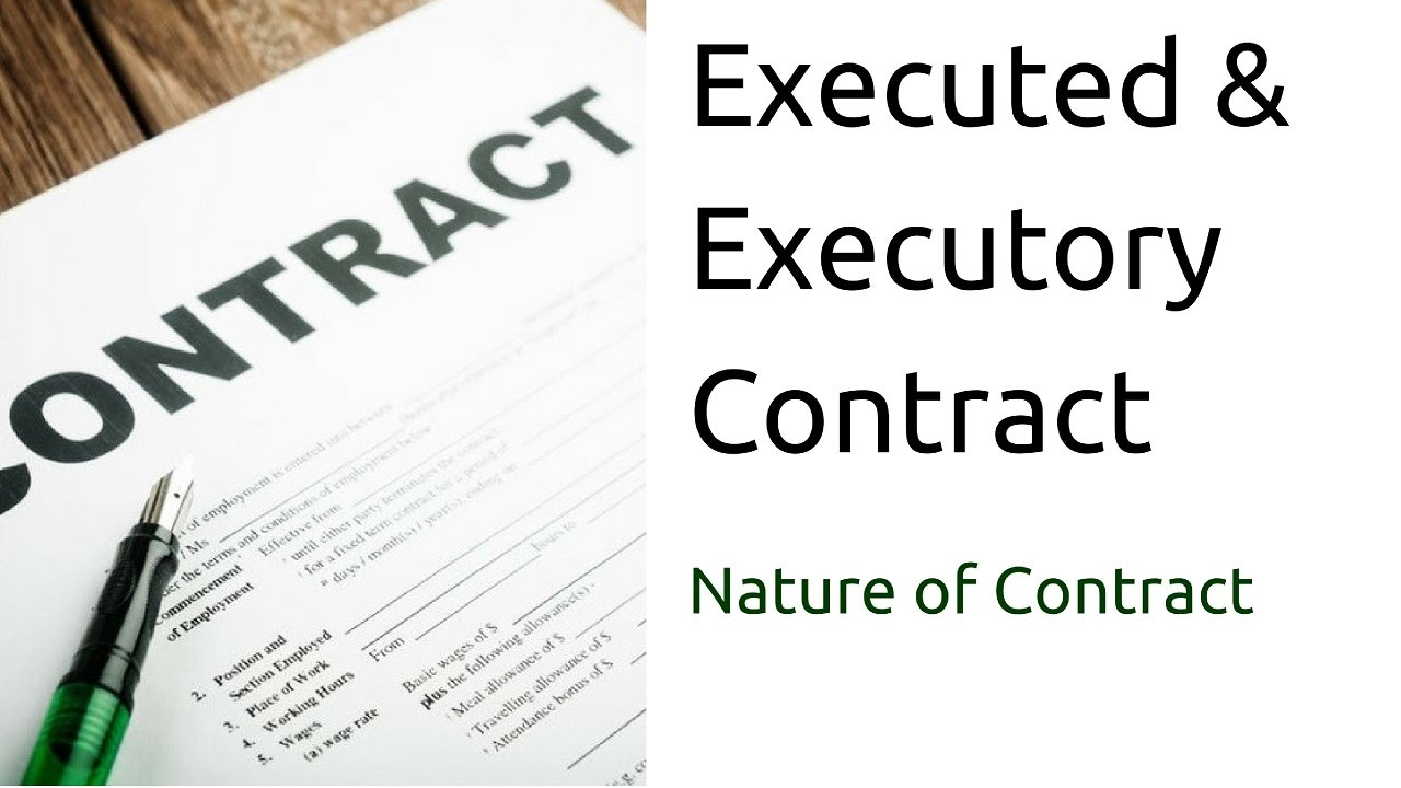 What Are Executed Executory Contract Nature Of Contract Types