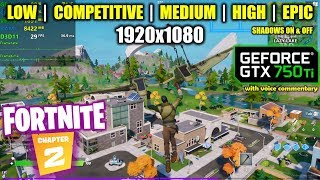 GTX 750 Ti | Fortnite Chapter 2 / Season 11 - 1080p All Settings