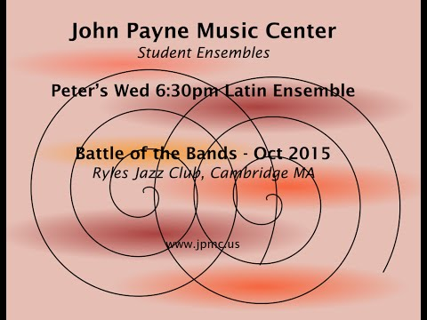 John Payne Music Center - Battle of the Bands - 10/2015 - Peter's Wed 6:30pm Latin Ensemble