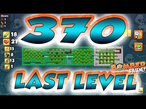 Bomber Friends - LAST LEVEL 370 ✔️