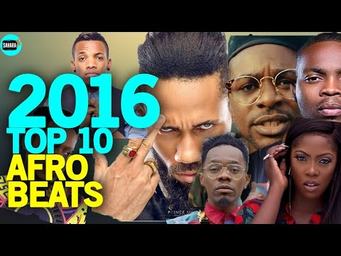 TOP TEN AFROBEAT Songs Of The 2016