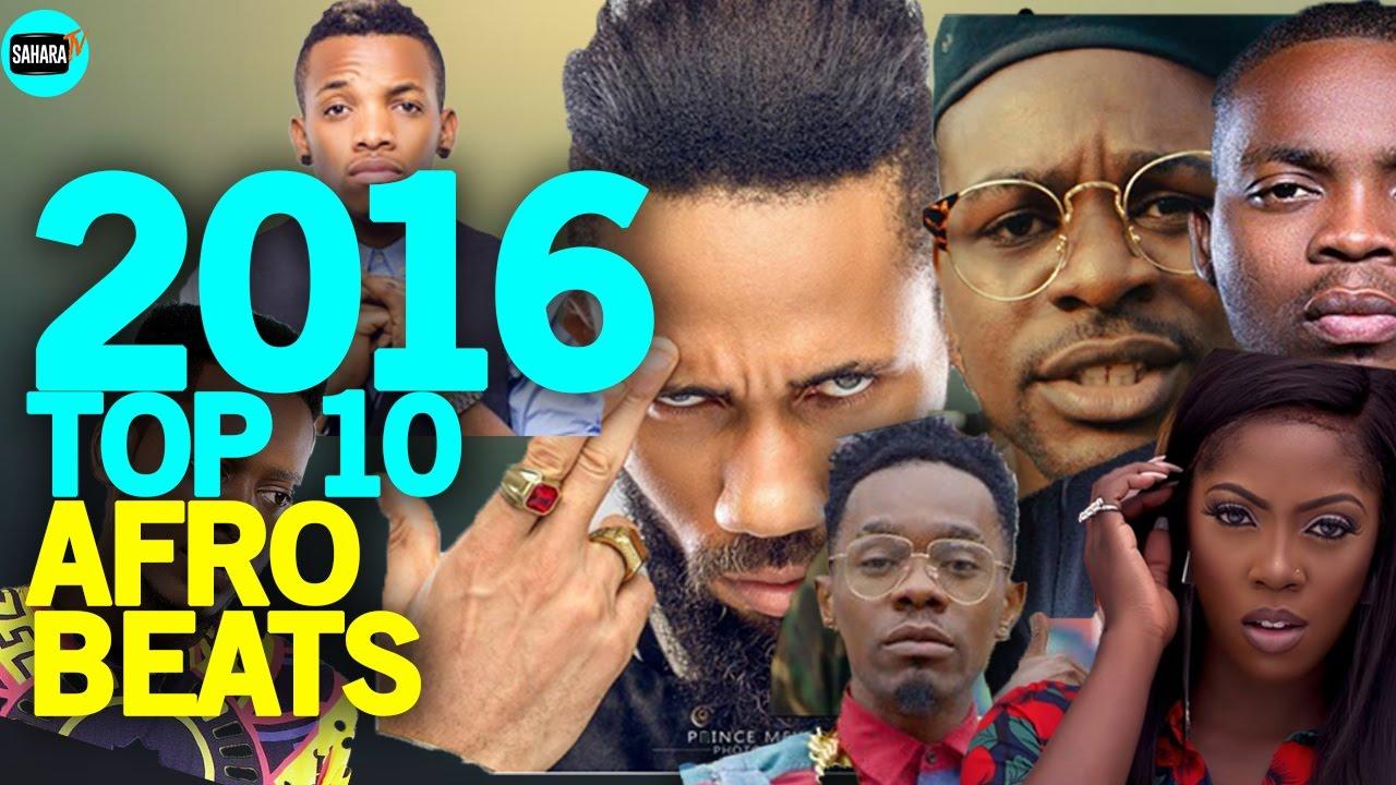 TOP TEN AFROBEAT Songs Of The 2016