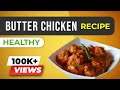 HEALTHY Butter Chicken | Indian Recipes for Weight Loss | BeerBiceps Chicken Makhani