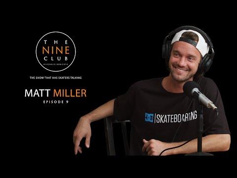Matt Miller | The Nine Club With Chris Roberts - Episode 09