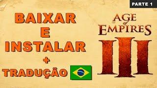 AGE OF EMPIRES III - BAIXAR E INSTALAR + PORTUGUÊS COMPLETO !   PARTE 1