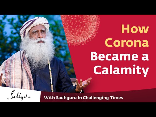 Who is Responsible for This Calamity? | Corona Pandemic | With Sadhguru in Challenging Times - 9 Apr