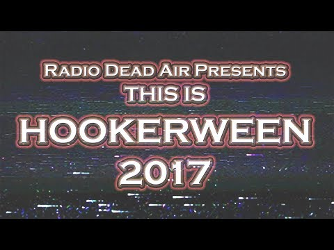 Radio Dead Air Presents - Hookerween 2017