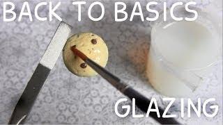 Back To Basics ● Glazing