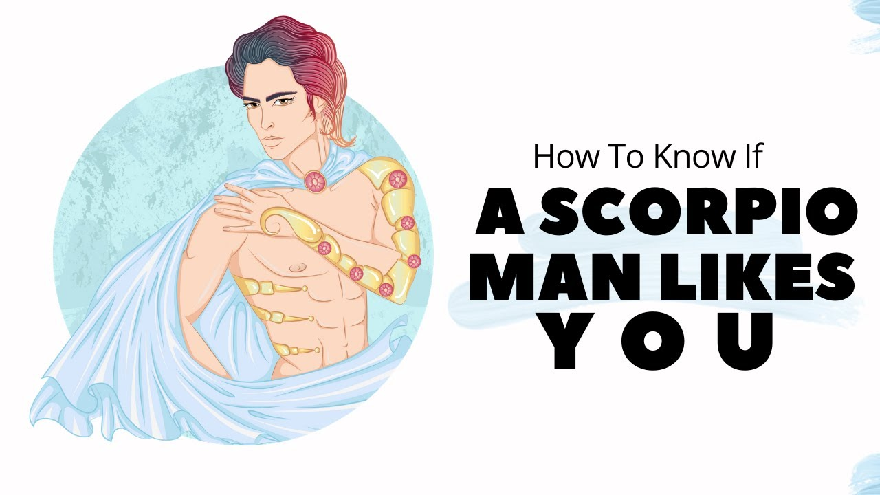 How To Know If A Scorpio Man Likes You - YouTube