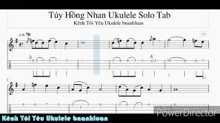 Hướng dẫn đàn bài hát : Túy Hồng Nhan - Ukulele Solo Tab