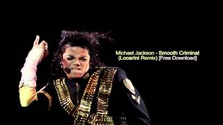 Michael Jackson - Smooth Criminal  (Locarini remix)