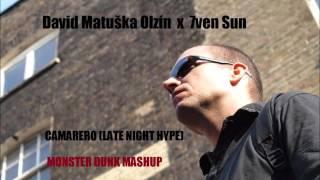 David Matuška Olzín x 7ven Sun - Camarero (Late night hype) Monster Dunk mashup