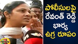 Revanth Reddy Wife Fire On Police Over Revanth Arrest | #RevanthReddyArrest | Mango News