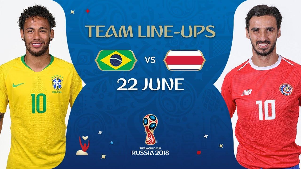 cbd1197d3 LINEUPS – Brazil v Costa Rica - MATCH 25   2018 FIFA World Cup ...