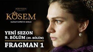 Kösem  - 9.Bölüm (39.Bölüm) Fragman 1 Muhteşem Yüzyıl 2 Sezon
