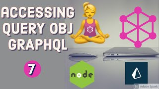 Accessing Query Arguments Object Graphql #07