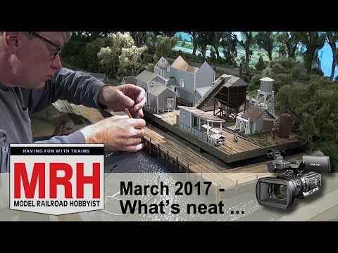 Whats Neat in model railroading | March 2017 Model Railroad Hobbyist | Ken Patterson