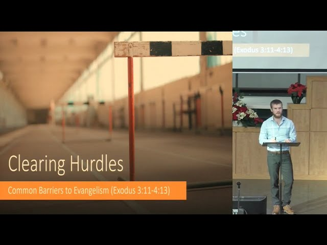 November 22, 2020: Clearing Hurdles - Common Barriers to Evangelism