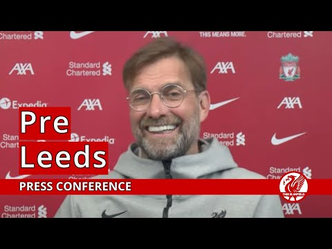 Leeds vs. Liverpool   Jurgen Klopp Press Conference