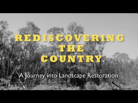 Rediscovering The Country: A journey into Landscape Restoration