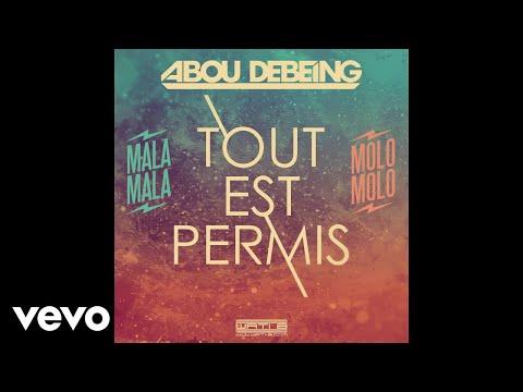 Abou Debeing - Tout est permis (Audio)