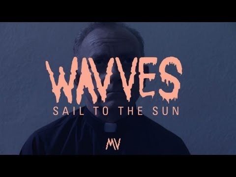 "Wavves - ""Sail To The Sun"" (Official Music Video)"