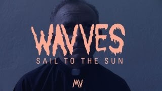"""Wavves - """"Sail To The Sun"""" (Official Music Video)"""
