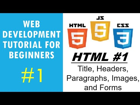 Web Development Tutorial For Beginners #1 | HTML #1 - Title,  Headers, Paragraphs, Images, And Forms