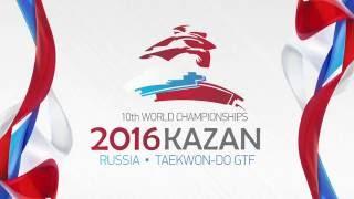 Чемпионат мира ТХЭКВОНДО ГТФ       РОССИЯ -  Казань   2016(, 2016-06-17T12:30:54.000Z)