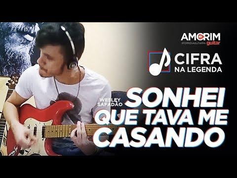 SONHEI QUE TAVA ME CASANDO - WESLEY SAFADÃO (Forró na Guitarra)