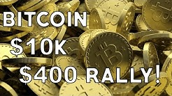 Bitcoin Surges $400 in 30 Minutes! $10,152 + 300 BILLION Market Cap!