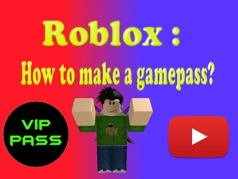 full download roblox tutorial how to make a gamepass